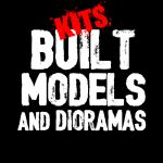 KITS, BUILT MODELS & DIORAMAS